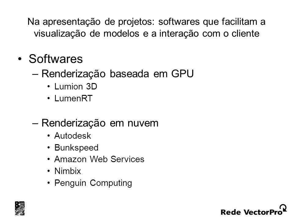 Softwares Renderização baseada em GPU Renderização em nuvem