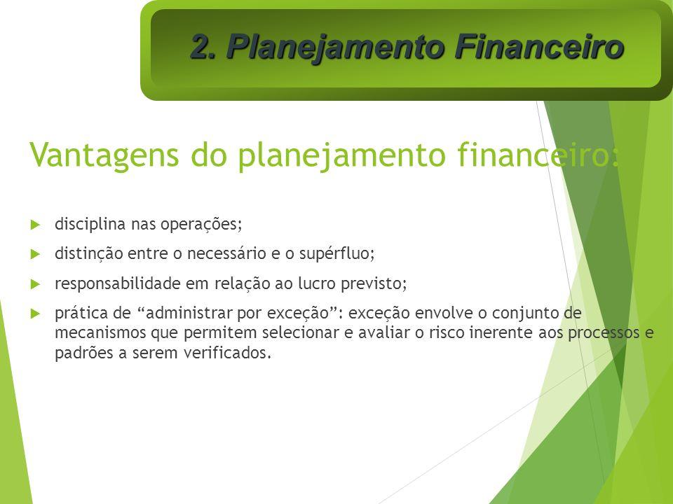 Vantagens do planejamento financeiro: