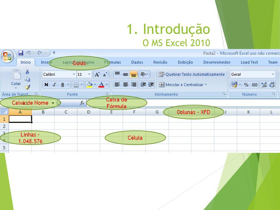 1. Introdução O MS Excel 2010 Guias Caixa de Fórmula Caixa de Nome