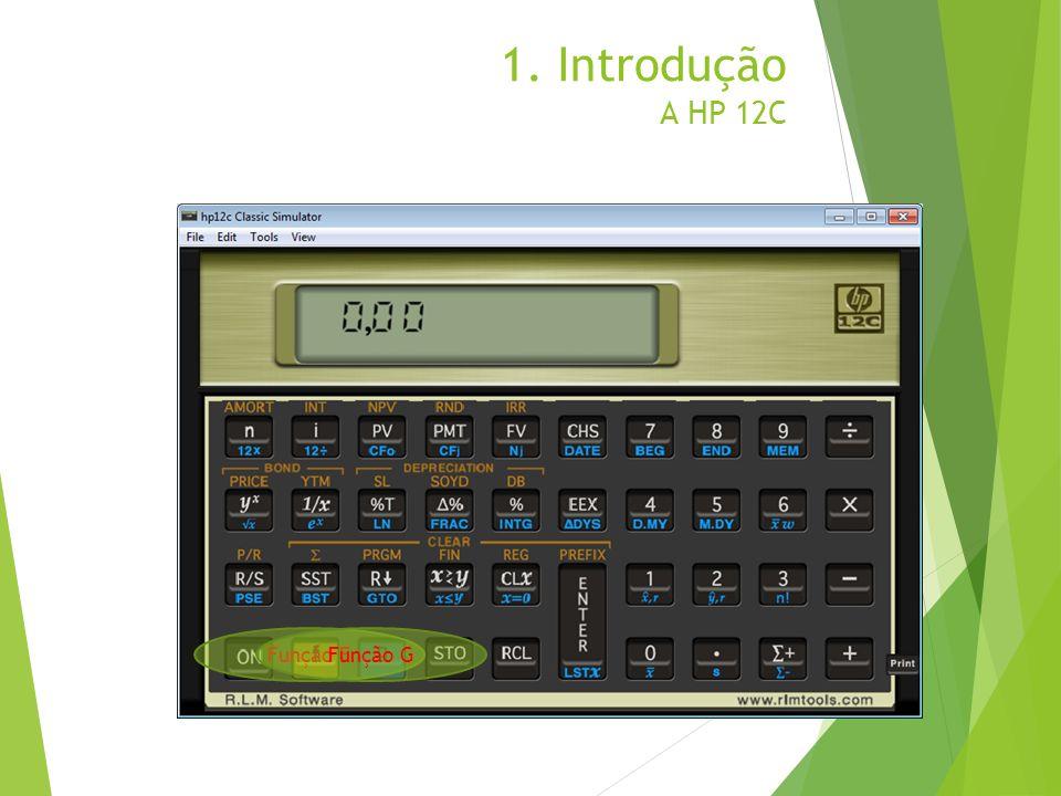 1. Introdução A HP 12C Função F Função G