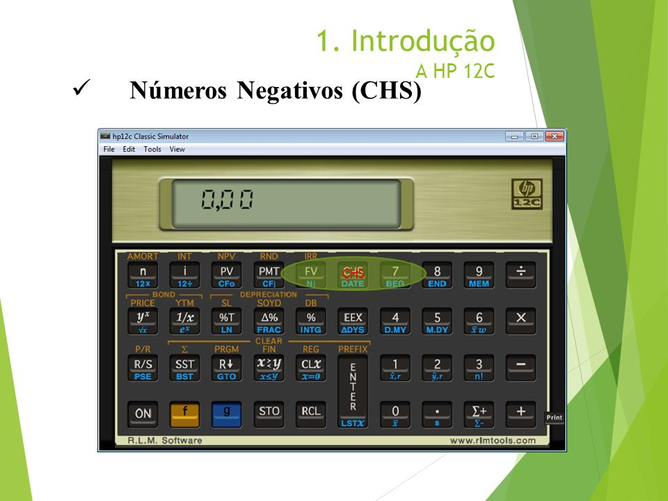 1. Introdução A HP 12C Números Negativos (CHS) CHS