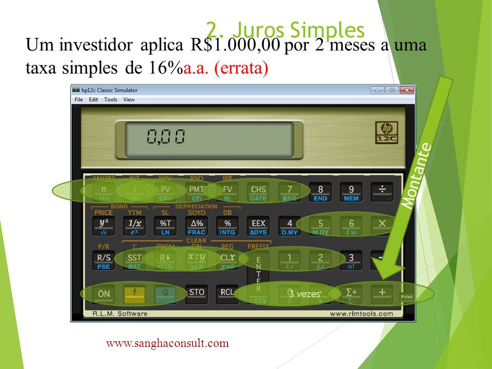 2. Juros Simples Um investidor aplica R$1.000,00 por 2 meses a uma taxa simples de 16%a.a. (errata)