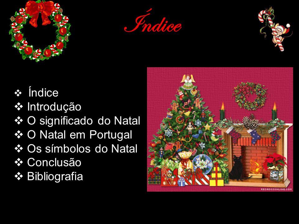 Índice Introdução O significado do Natal O Natal em Portugal