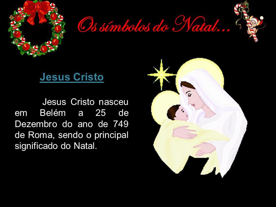Os símbolos do Natal… Jesus Cristo