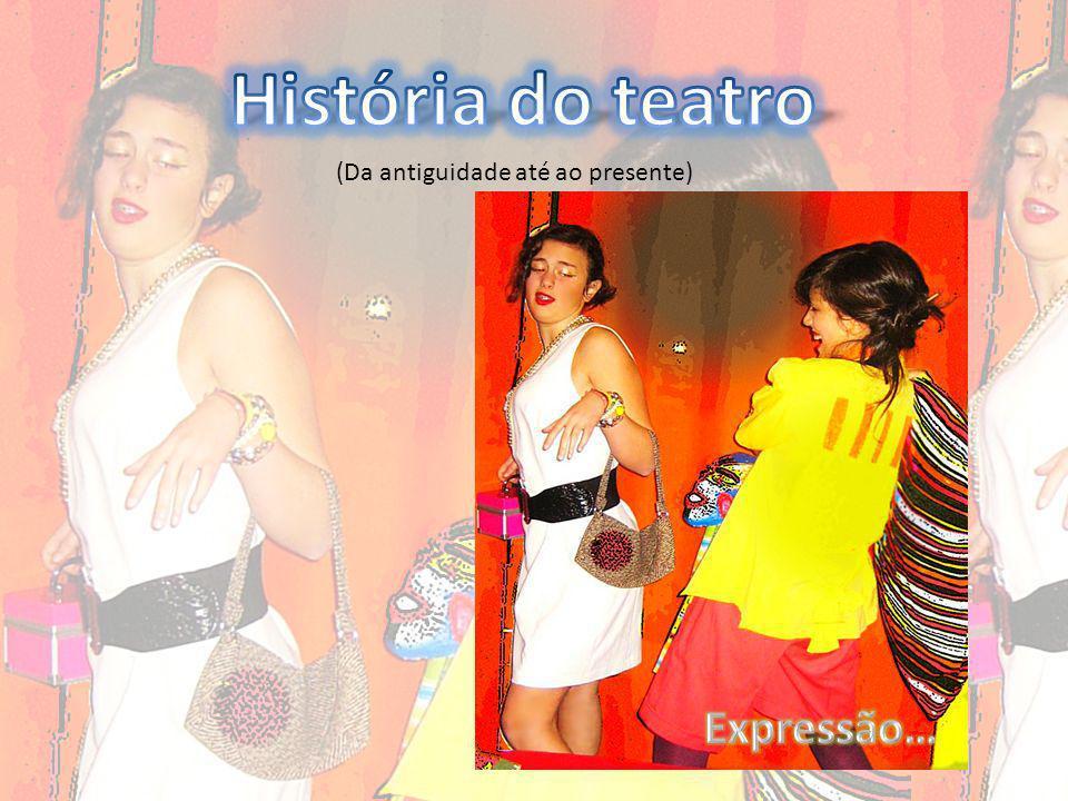 História do teatro (Da antiguidade até ao presente) Expressão…