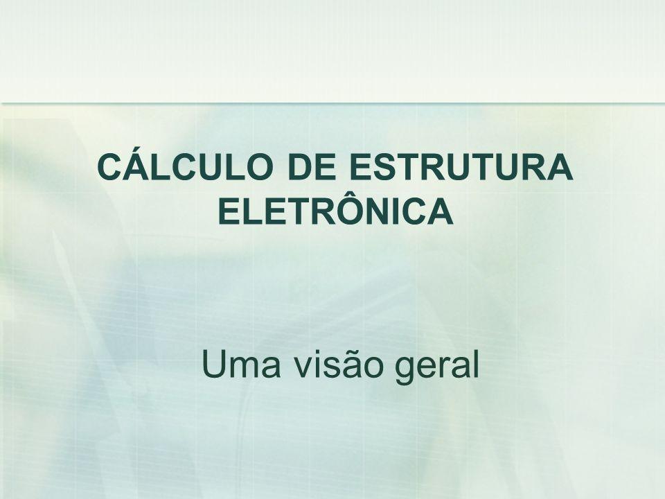 Cálculo de Estrutura Eletrônica