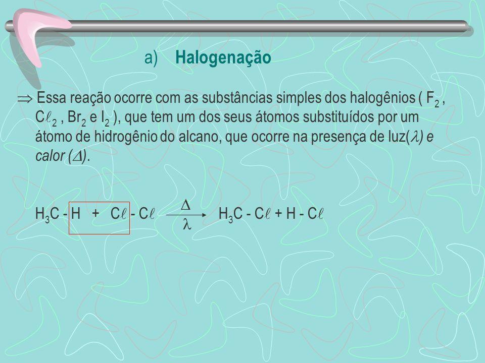 a) Halogenação