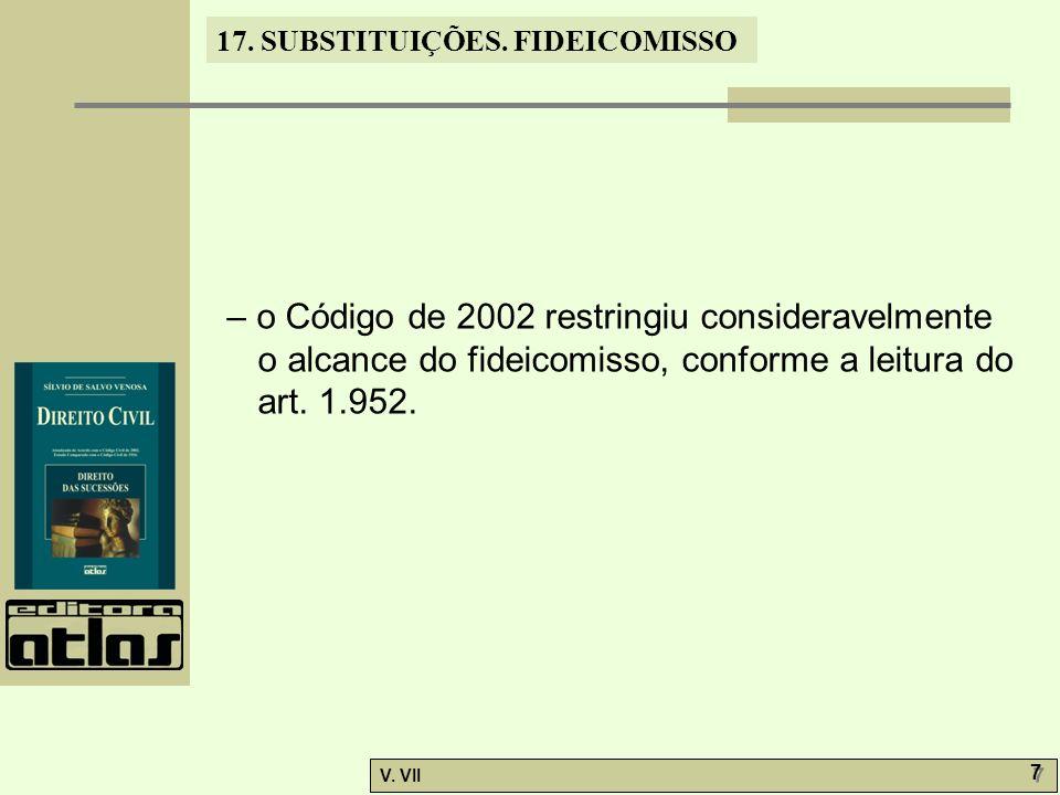 – o Código de 2002 restringiu consideravelmente o alcance do fideicomisso, conforme a leitura do art.
