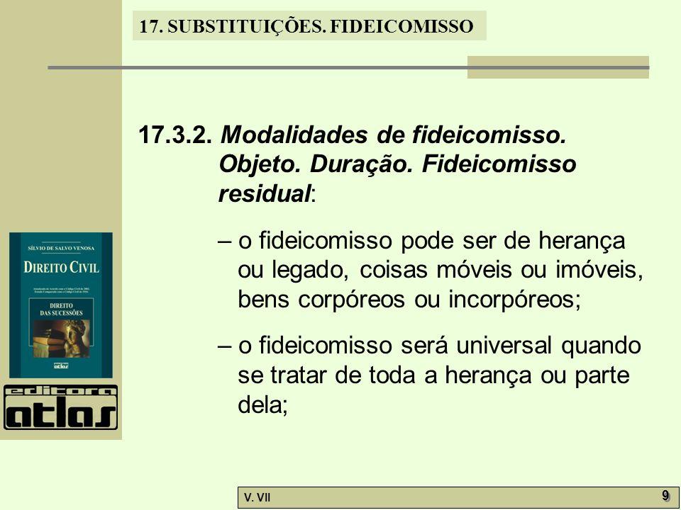 17. 3. 2. Modalidades de fideicomisso. Objeto. Duração