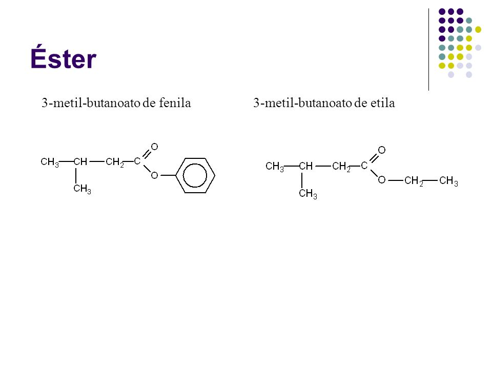 Éster 3-metil-butanoato de fenila 3-metil-butanoato de etila