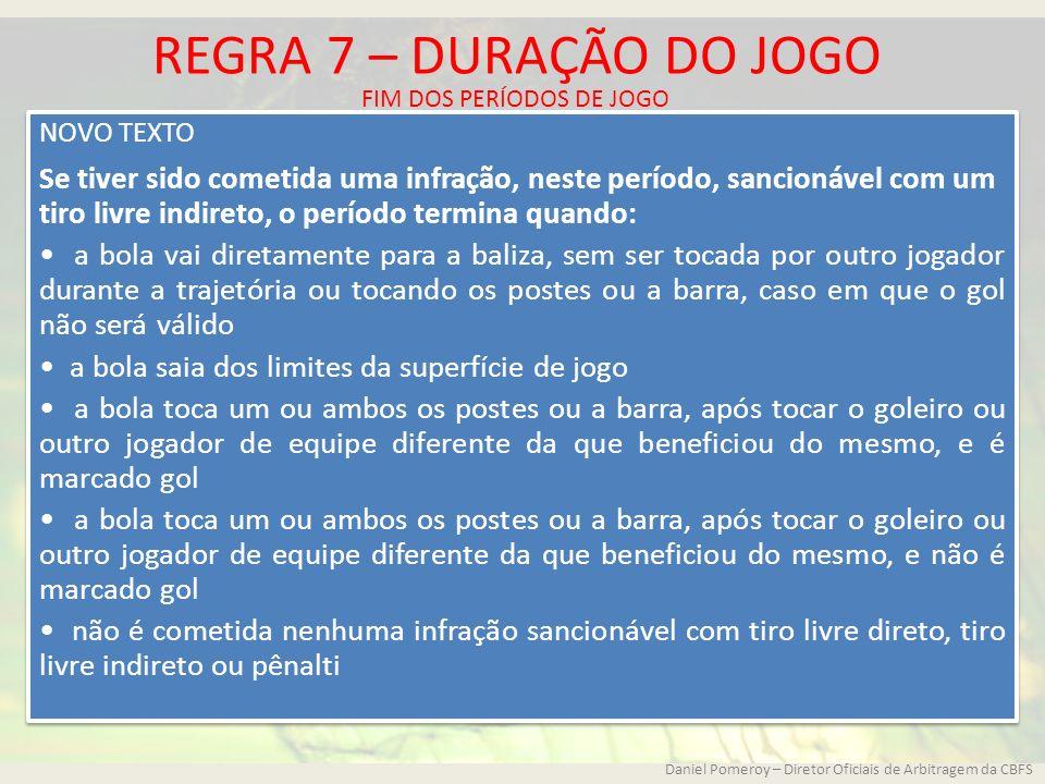 REGRA 7 – DURAÇÃO DO JOGO FIM DOS PERÍODOS DE JOGO. NOVO TEXTO.