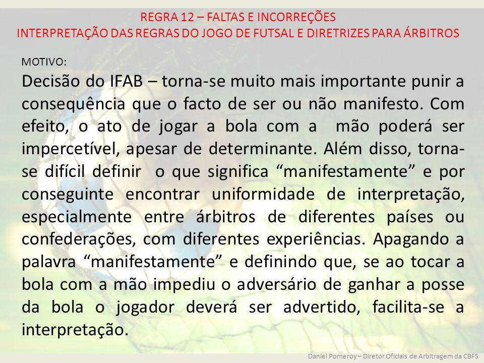 REGRA 12 – FALTAS E INCORREÇÕES INTERPRETAÇÃO DAS REGRAS DO JOGO DE FUTSAL E DIRETRIZES PARA ÁRBITROS