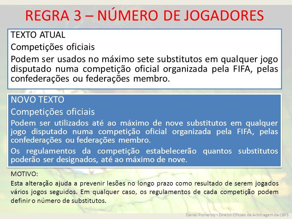 REGRA 3 – NÚMERO DE JOGADORES