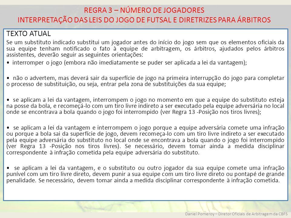 REGRA 3 – NÚMERO DE JOGADORES INTERPRETAÇÃO DAS LEIS DO JOGO DE FUTSAL E DIRETRIZES PARA ÁRBITROS