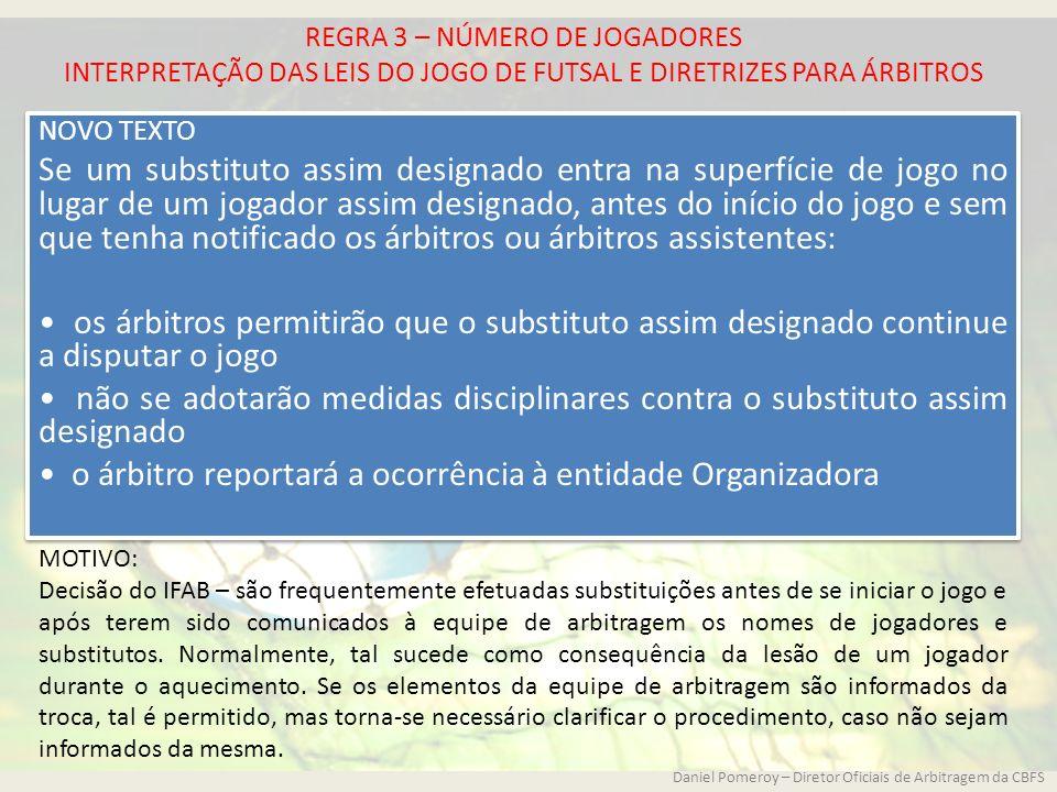• o árbitro reportará a ocorrência à entidade Organizadora