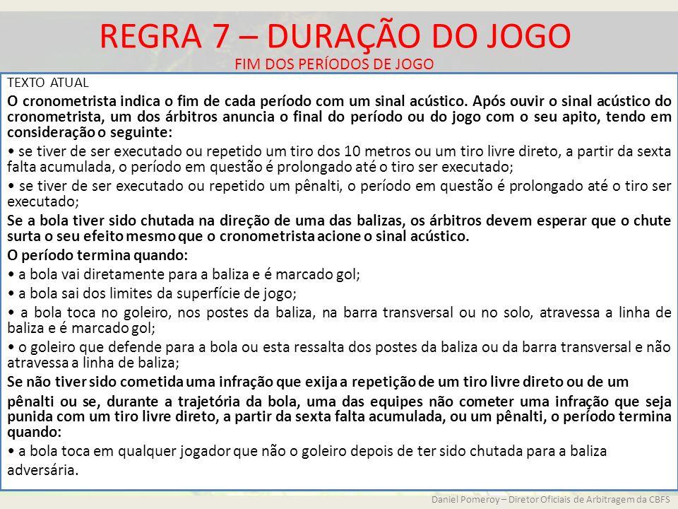 REGRA 7 – DURAÇÃO DO JOGO FIM DOS PERÍODOS DE JOGO