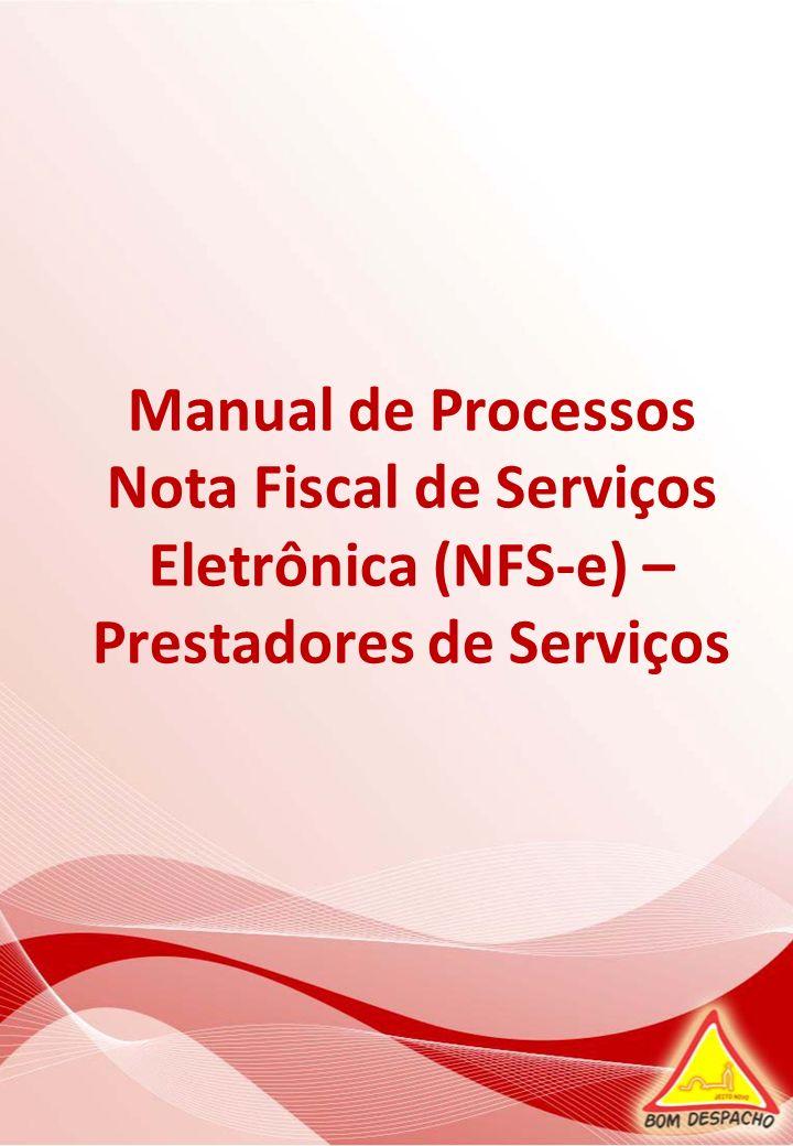 Manual de Processos Nota Fiscal de Serviços Eletrônica (NFS-e) – Prestadores de Serviços