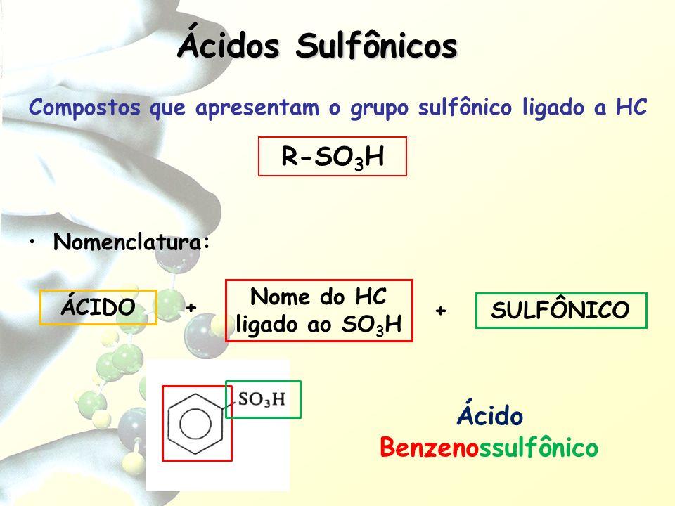 Ácidos Sulfônicos R-SO3H Ácido Benzenossulfônico
