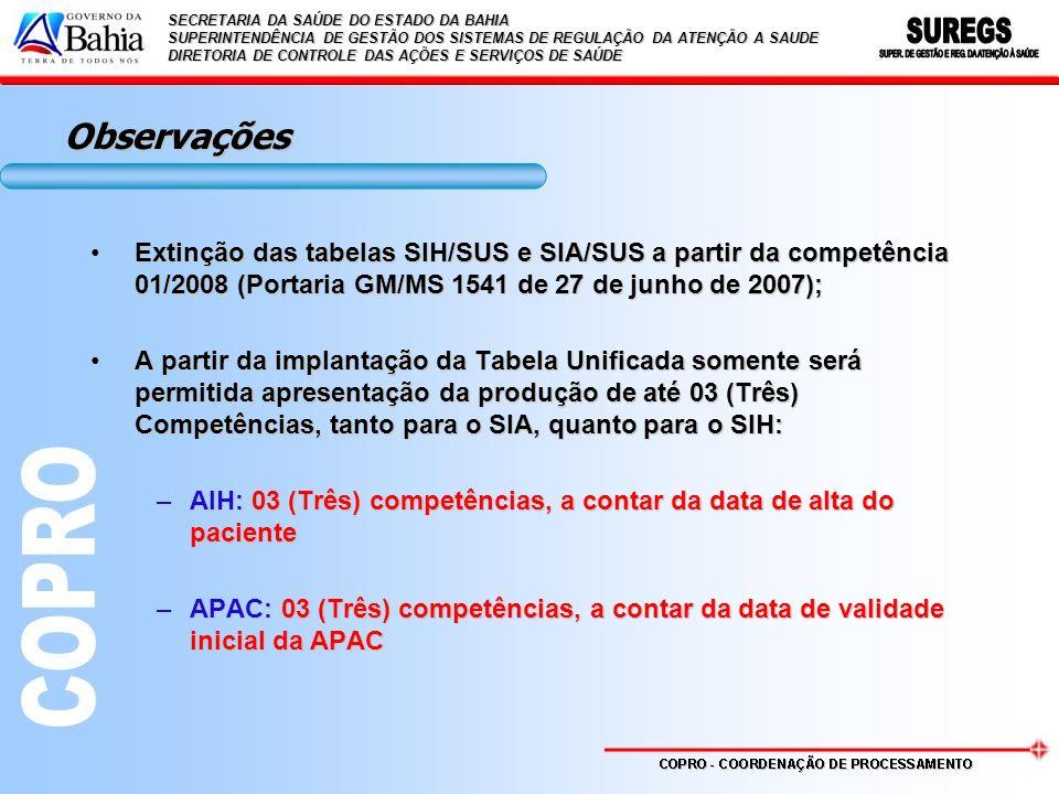 Observações Extinção das tabelas SIH/SUS e SIA/SUS a partir da competência 01/2008 (Portaria GM/MS 1541 de 27 de junho de 2007);