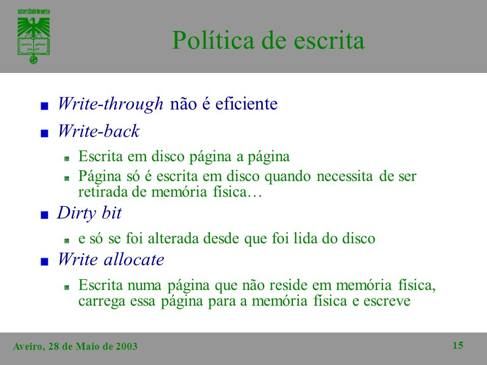 Política de escrita Write-through não é eficiente Write-back Dirty bit