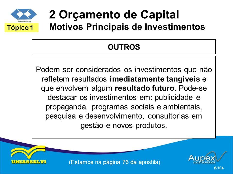 2 Orçamento de Capital Motivos Principais de Investimentos