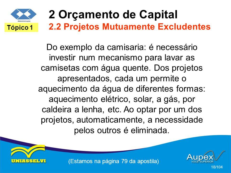 2 Orçamento de Capital 2.2 Projetos Mutuamente Excludentes