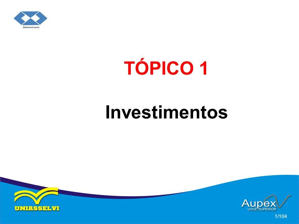 TÓPICO 1 Investimentos 1/104