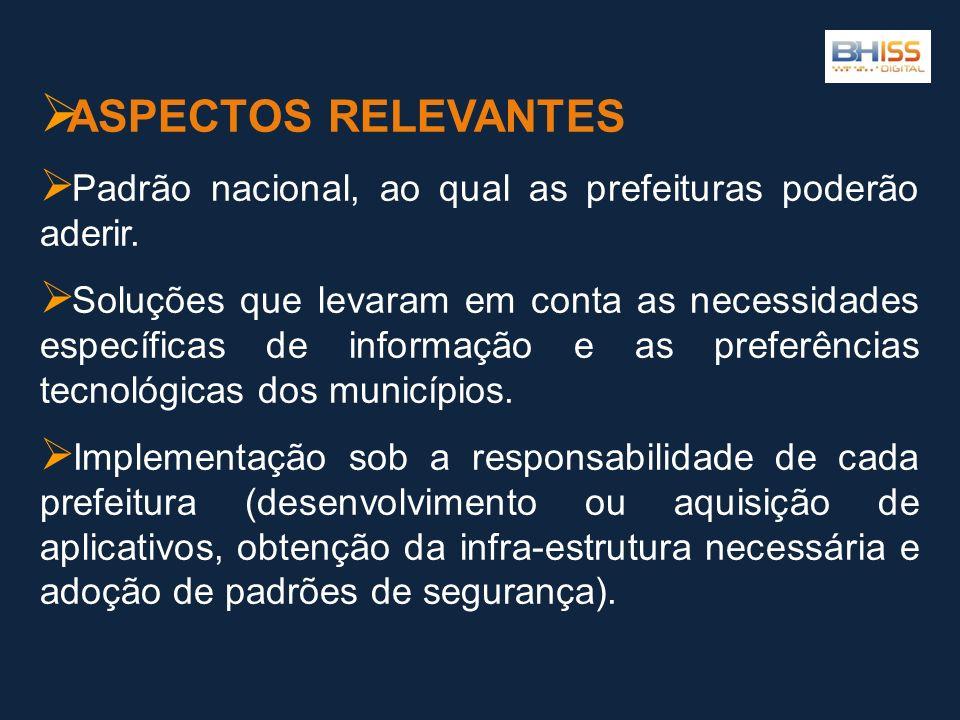 ASPECTOS RELEVANTES Padrão nacional, ao qual as prefeituras poderão aderir.