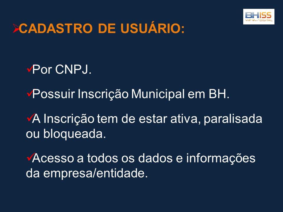 CADASTRO DE USUÁRIO: Por CNPJ. Possuir Inscrição Municipal em BH.