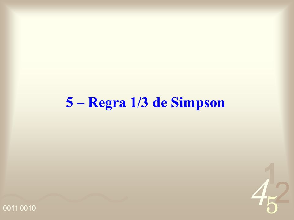 5 – Regra 1/3 de Simpson