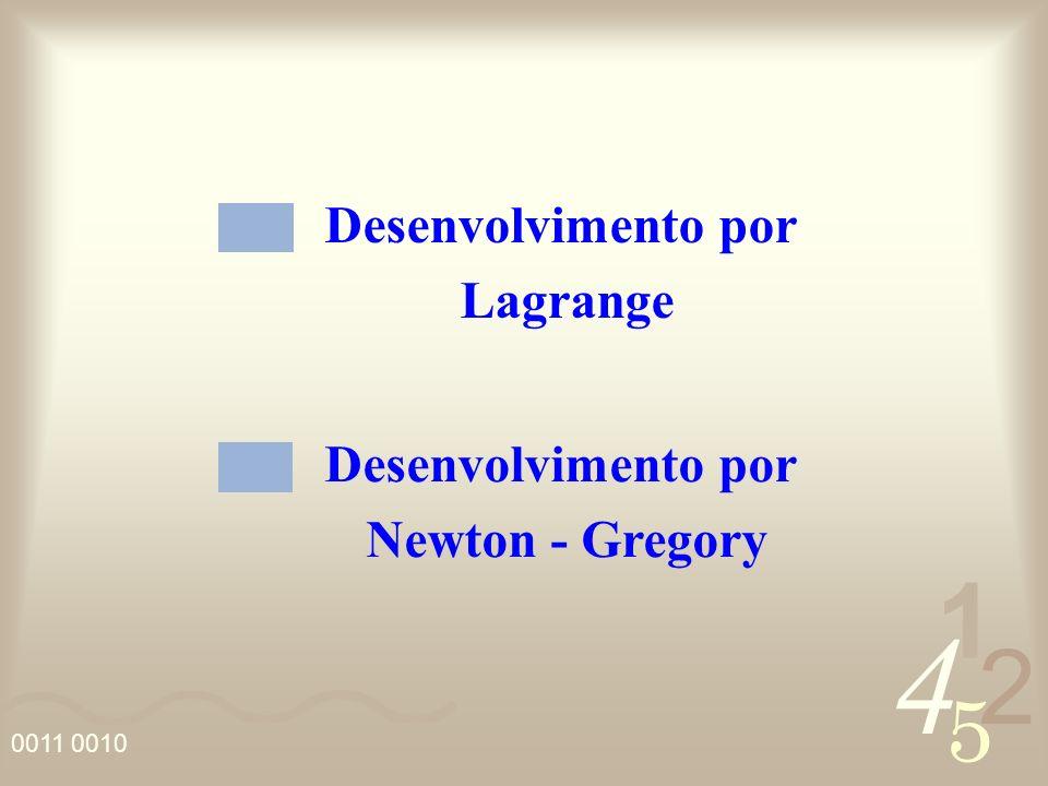 Desenvolvimento por Lagrange Desenvolvimento por Newton - Gregory