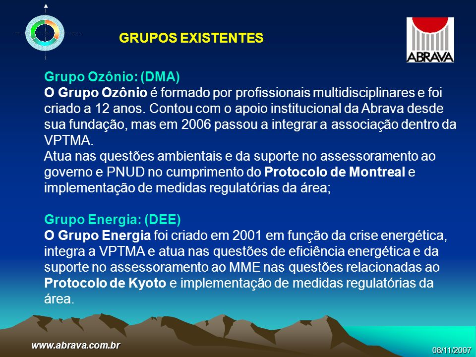GRUPOS EXISTENTES Grupo Ozônio: (DMA)