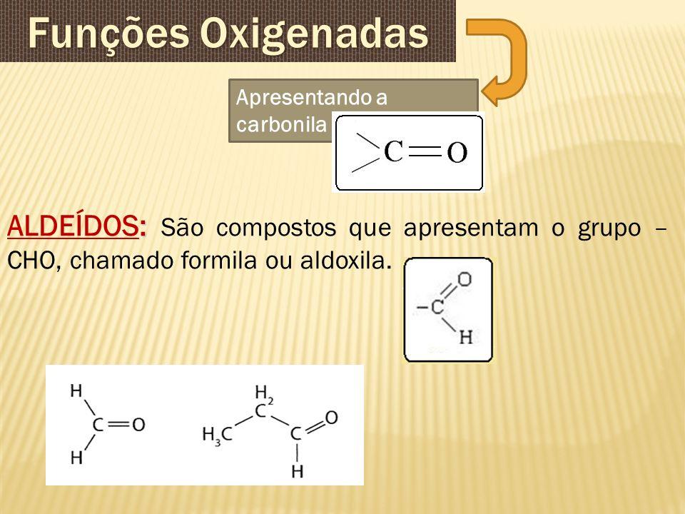 Funções Oxigenadas Apresentando a carbonila.