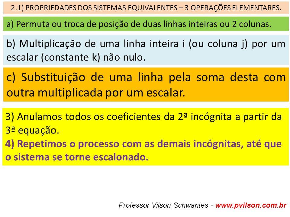 2.1) PROPRIEDADES DOS SISTEMAS EQUIVALENTES – 3 OPERAÇÕES ELEMENTARES.