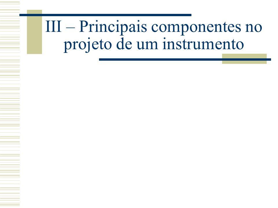 III – Principais componentes no projeto de um instrumento