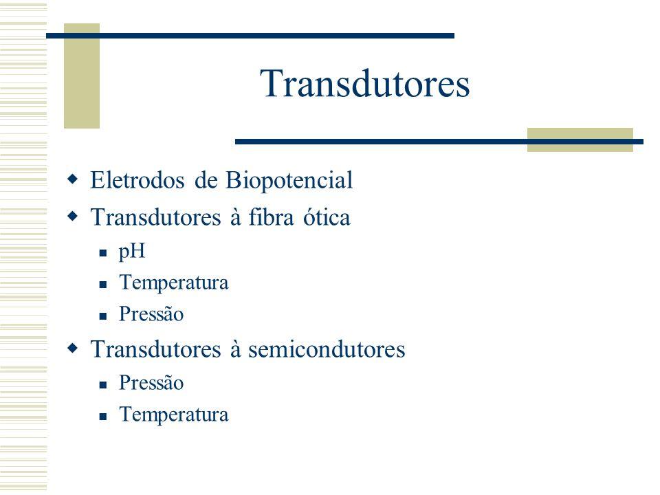 Transdutores Eletrodos de Biopotencial Transdutores à fibra ótica
