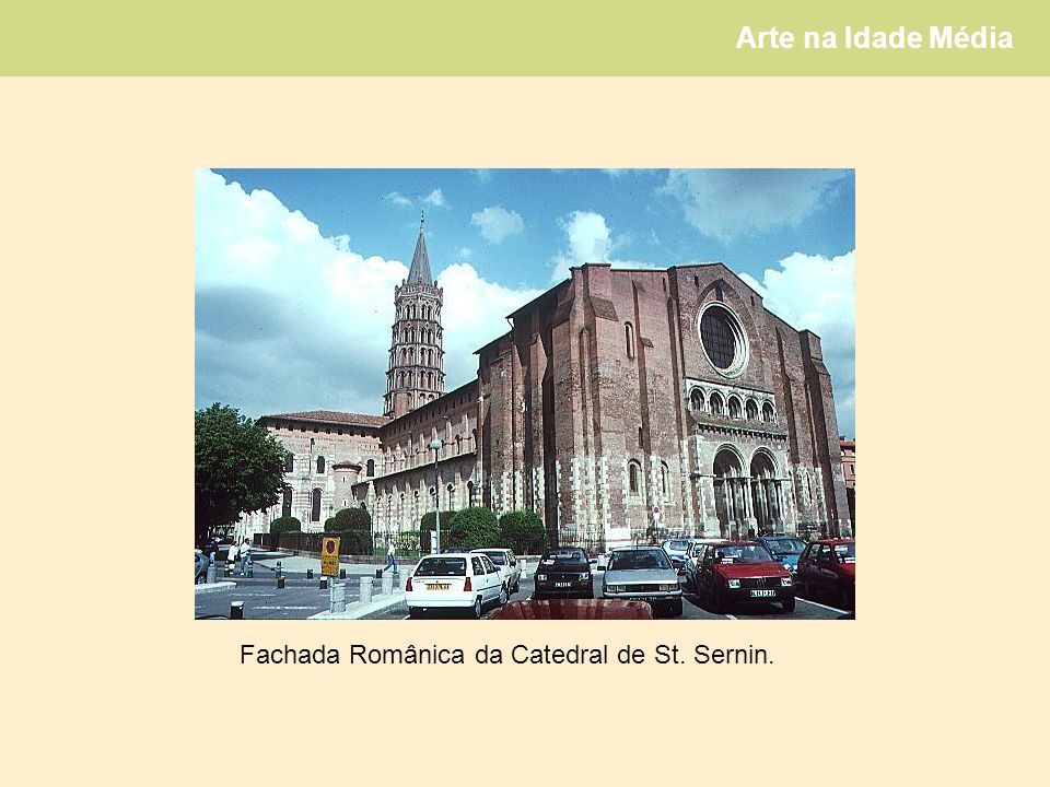 Fachada Românica da Catedral de St. Sernin.