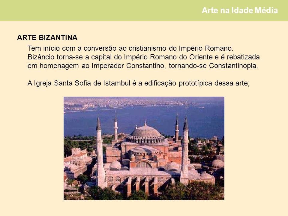 ARTE BIZANTINA Tem início com a conversão ao cristianismo do Império Romano. Bizâncio torna-se a capital do Império Romano do Oriente e é rebatizada.