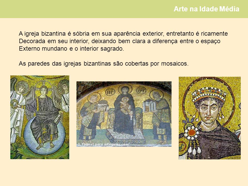A igreja bizantina é sóbria em sua aparência exterior, entretanto é ricamente