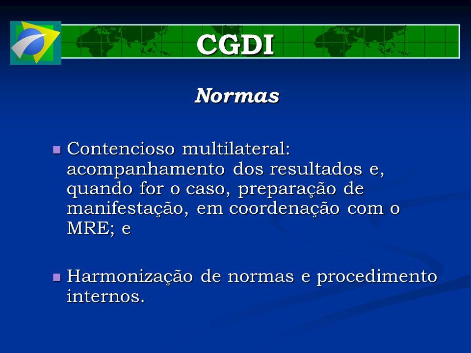 CGDI Normas. Contencioso multilateral: acompanhamento dos resultados e, quando for o caso, preparação de manifestação, em coordenação com o MRE; e.