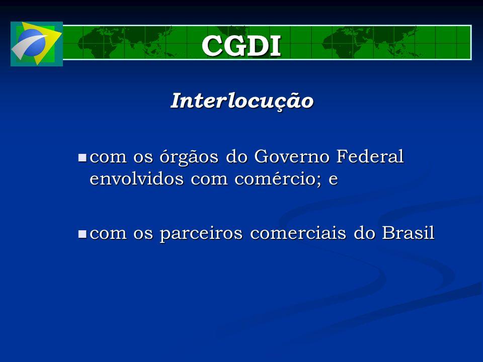 CGDI Interlocução. com os órgãos do Governo Federal envolvidos com comércio; e.