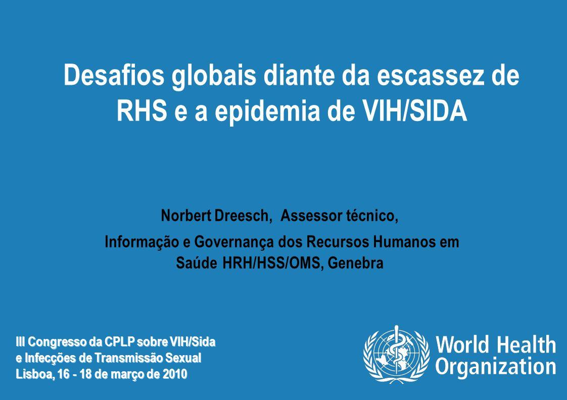 Desafios globais diante da escassez de RHS e a epidemia de VIH/SIDA