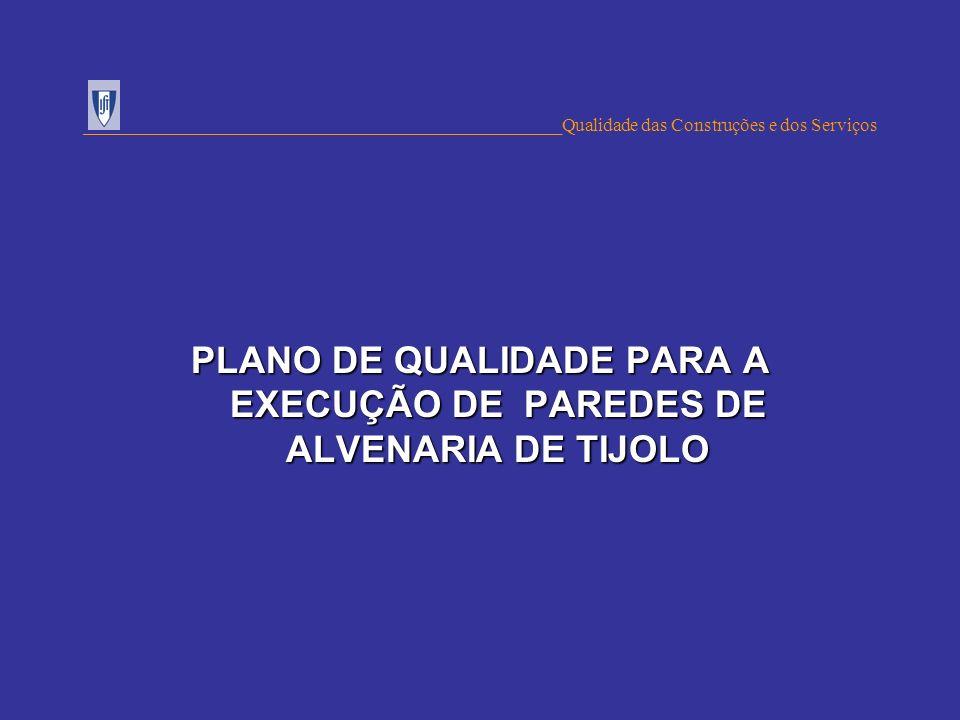 PLANO DE QUALIDADE PARA A EXECUÇÃO DE PAREDES DE ALVENARIA DE TIJOLO