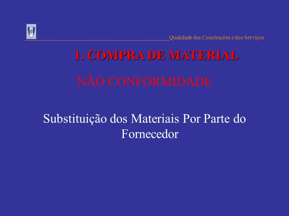 Substituição dos Materiais Por Parte do Fornecedor