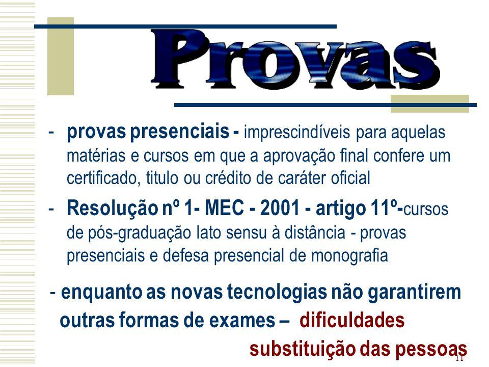 provas presenciais - imprescindíveis para aquelas matérias e cursos em que a aprovação final confere um certificado, titulo ou crédito de caráter oficial