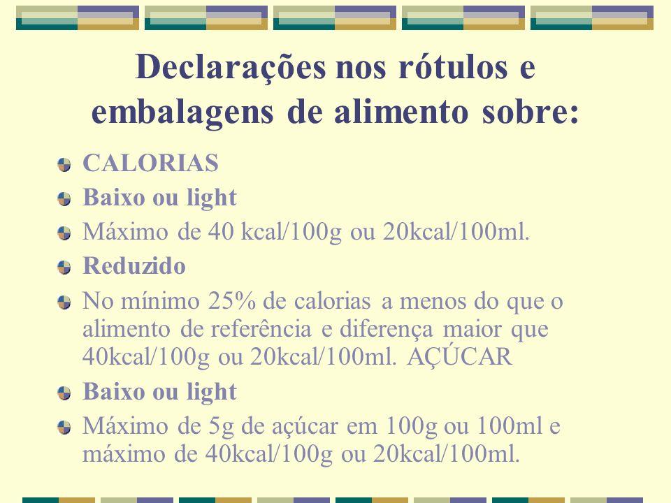 Declarações nos rótulos e embalagens de alimento sobre: