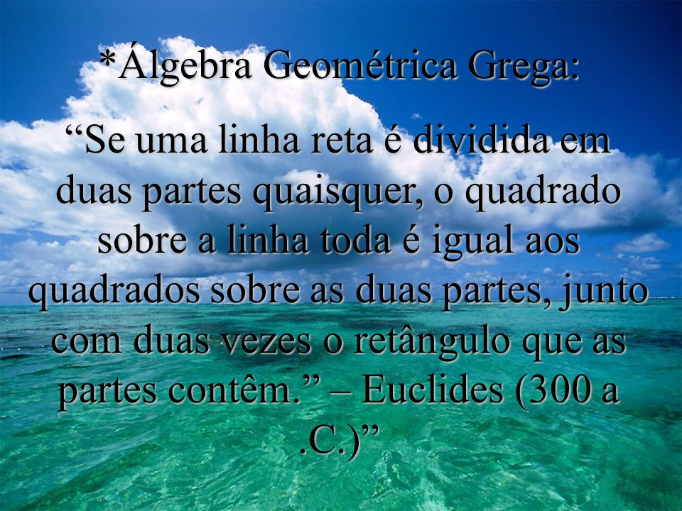 *Álgebra Geométrica Grega: