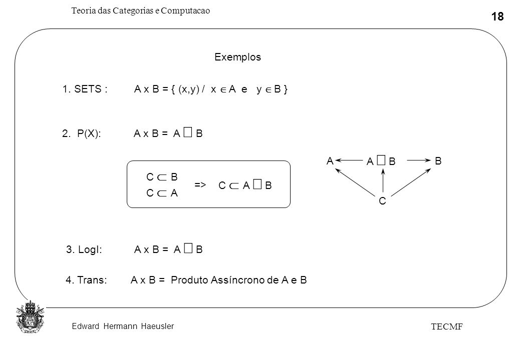 1. SETS : A x B = { (x,y) / x Î A e y Î B }
