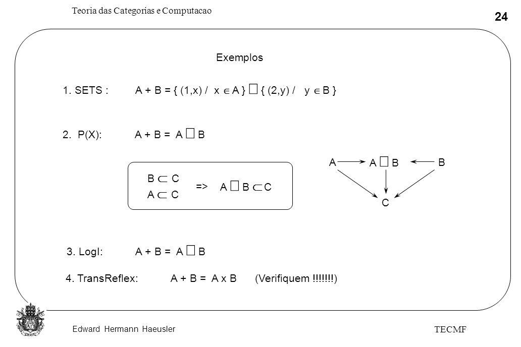 1. SETS : A + B = { (1,x) / x Î A } È { (2,y) / y Î B }