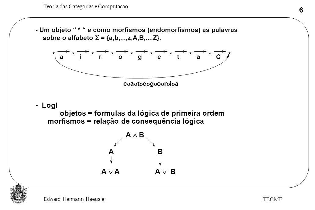 objetos = formulas da lógica de primeira ordem